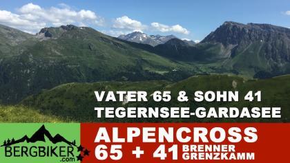 Alpencross MTB Tegernsee-Gardasee 65+41 Vater & Sohn Brenner Grenzkamm