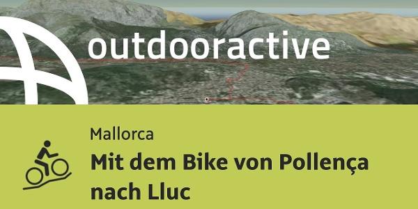Mountainbike-tour auf Mallorca: Mit dem Bike von Pollença nach Lluc