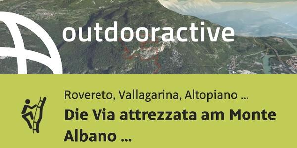 Klettersteig in Rovereto, Vallagarina, Altopiano di Brentonico: Die Via attrezzata am Monte ...