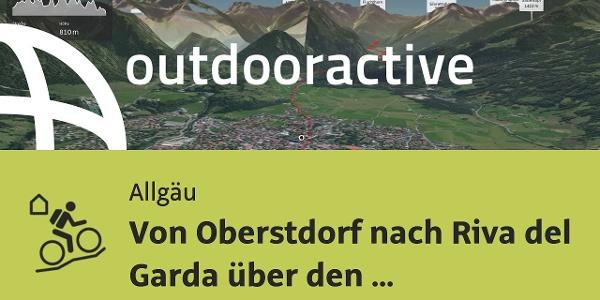 MTB Transalptour im Allgäu: Von Oberstdorf nach Riva del Garda über den Arlberg, Graubünden und ...