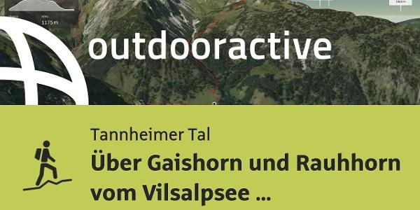 Bergtour im Tannheimer Tal: Über Gaishorn und Rauhhorn vom Vilsalpsee aus