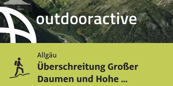 Bergtour im Allgäu: Überschreitung Großer Daumen und Hohe Gänge