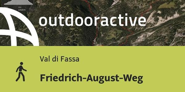 Wanderung im Val di Fassa: Friedrich-August-Weg