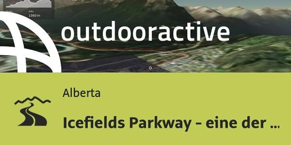 Interaktives 3D Erlebnis: Icefields Parkway - eine der spektakulärsten Straßen der Welt