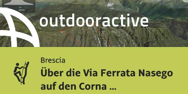 Klettersteig in Brescia: Über die Via Ferrata Nasego auf den Corna di Savallo