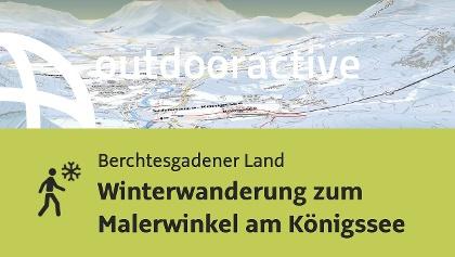 Winterwanderung im Berchtesgadener Land: Winterwanderung zum Malerwinkel am Königssee