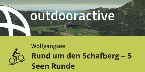 Mountainbike-tour am Wolfgangsee: Rund um den Schafberg – 5 Seen Runde
