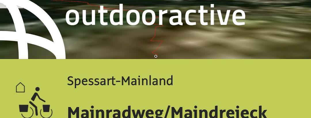 Fernradtour im Spessart-Mainland: Mainradweg/Maindreieck