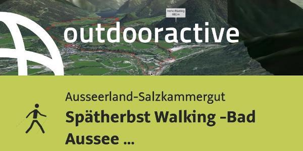 Nordic Walking Tour im Ausseerland-Salzkammergut: Spätherbst Walking -Bad Aussee -St.Leonhart ...