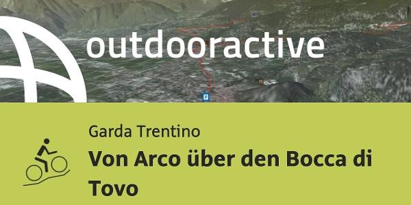 Mountainbike-tour am Gardasee: Von Arco über den Bocca di Tovo
