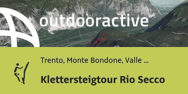 Klettersteig in Trento, Monte Bondone, Valle dell'Adige: Klettersteigtour Rio Secco