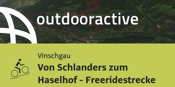 Mountainbike-tour im Vinschgau: Von Schlanders zum Haselhof - Freeridestrecke