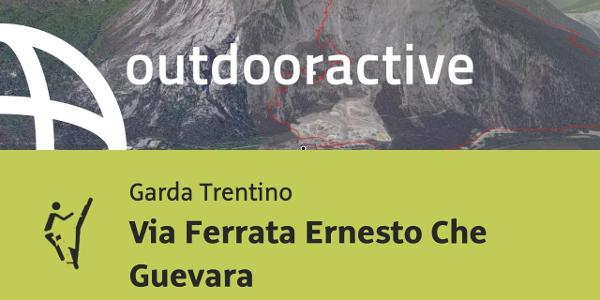 Klettersteig am Gardasee: Via Ferrata Ernesto Che Guevara