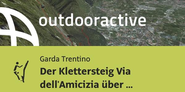 Klettersteig am Gardasee: Der Klettersteig Via dell'Amicizia über Riva am Gardasee