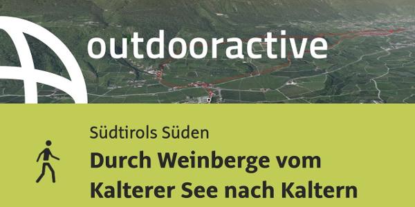 Wanderung in Südtirols Süden: Durch Weinberge vom Kalterer See nach Kaltern