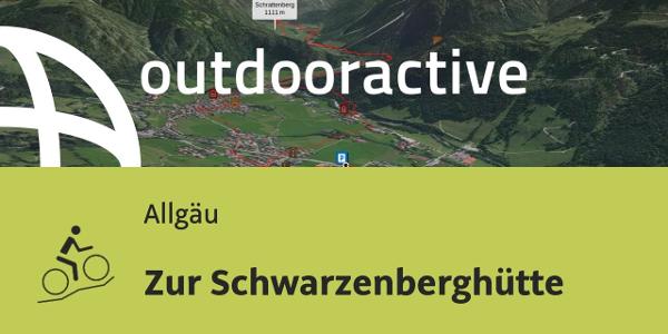 Mountainbike-tour im Allgäu: Zur Schwarzenberghütte