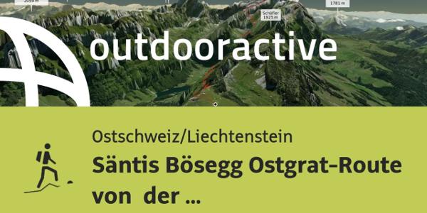 Bergtour in der Ostschweiz/Liechtenstein: Säntis Bösegg Ostgrat-Route von ...