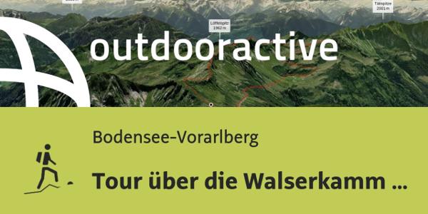 Bergtour in der Region Bodensee-Rheintal: Tour über die Walserkamm ...