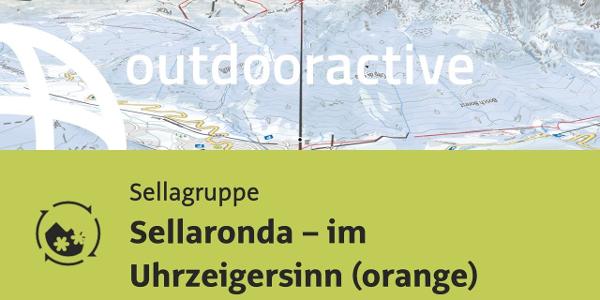 Skirunde in Südtirol: Sellaronda – im Uhrzeigersinn (orange)