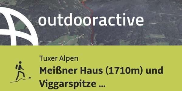 Bergtour in den Tuxer Alpen: Meißner Haus (1710m) und Viggarspitze (2306m)