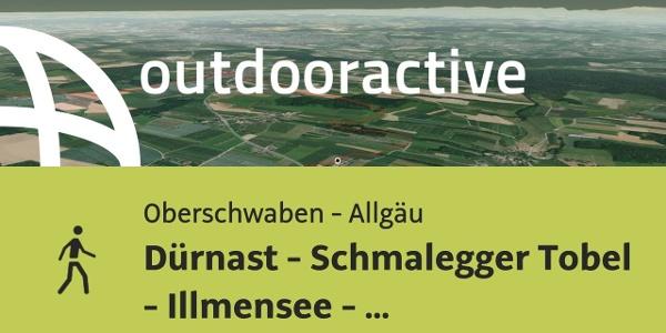 Wanderung in Oberschwaben - Allgäu: Dürnast - Schmalegger Tobel - Illmensee ...