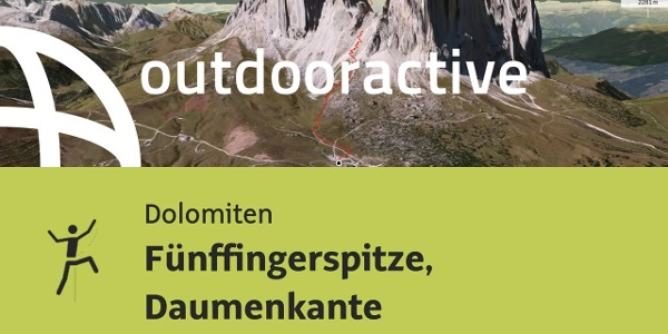 Alpinklettertour in den Dolomiten: Fünffingerspitze, Daumenkante