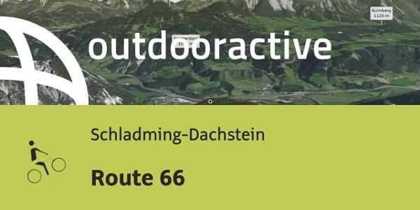 mountain bike ride in Schladming-Dachstein: Route 66
