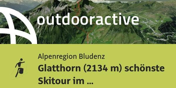 Skitour in der Alpenregion Bludenz: Glatthorn (2134 m) schönste Skitour im ...