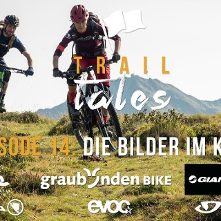 Trail Tales: Piz Scalottas – Die Bilder im Kopf