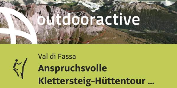 Klettersteig im Val di Fassa: Anspruchsvolle Klettersteig-Hüttentour durch den Rosengarten