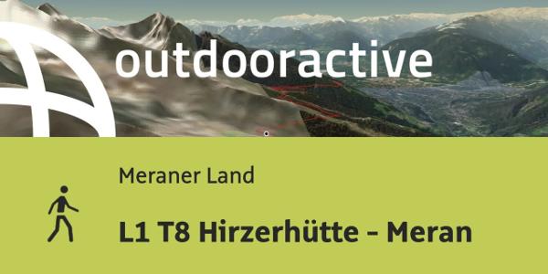 Wanderung im Meraner Land: L1 T8 Hirzerhütte - Meran