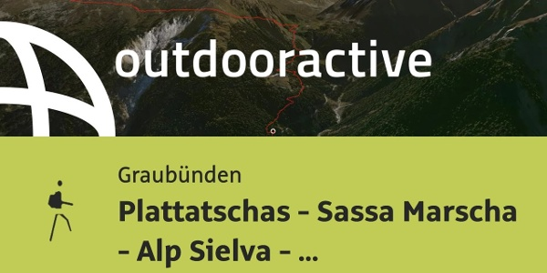 Bergtour in Graubünden: Plattatschas - Sassa Marscha - Alp Sielva - Müstair