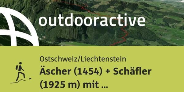 Bergtour in der Ostschweiz/Liechtenstein: Äscher (1454) + Schäfler (1925 m) ...