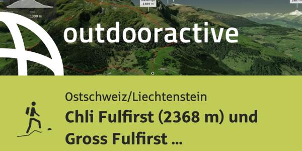 Bergtour in der Ostschweiz/Liechtenstein: Chli Fulfirst (2368 m) und Gross ...