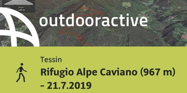 Passeggiata in Tessin: Rifugio Alpe Caviano (967 m) - 21.7.2019