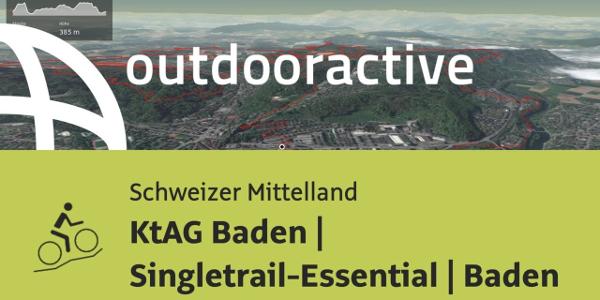 Mountainbike-tour im Schweizer Mittelland: KtAG Baden | Singletrail-Essential | Baden