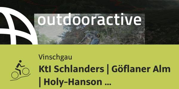 Mountainbike-tour im Vinschgau: KtI Schlanders | Göflaner Alm | Holy-Hanson | Obermontani | Goldrain