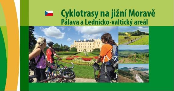 Cyklotrasy na jižní Moravě Pálava a Lednicko-valtický areál
