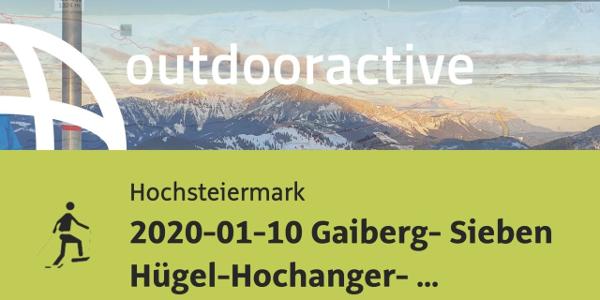 Schneeschuhwanderung in der Hochsteiermark: 2020-01-10 Gaiberg- Sieben ...