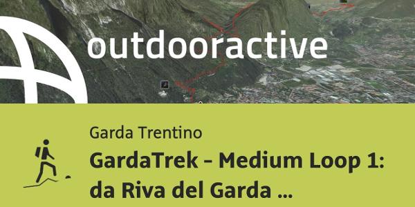 Sentiero alpinistico al Lago di Garda: GardaTrek - Medium Loop 1: da Riva ...