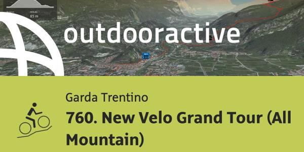 mountain biking trail at Lake Garda: 760. New Velo Grand Tour (All Mountain)