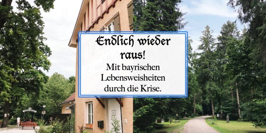 Waldheim Biergarten & Waldfriedhof – mit bayrischen Lebensweisheiten durch die Krise