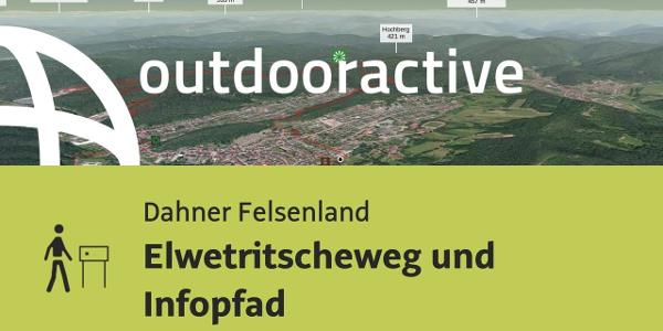 Themenweg im Dahner Felsenland: Elwetritscheweg und Infopfad