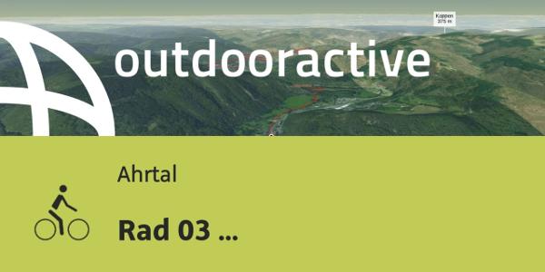 Radtour im Ahrtal: Rad 03 Ahrbrück-BadNeuenahr-Königsfeld-Ram-Kesseling