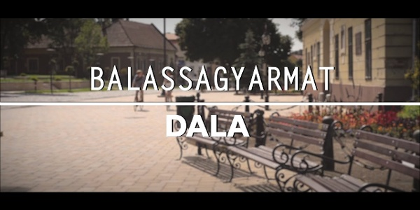Balassagyarmat Dala [Hivatalos Videoklip]