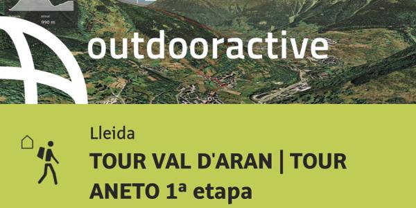 ruta senderista de larga distancia en Lleida: TOUR VAL D'ARAN | TOUR ANETO 1ª etapa