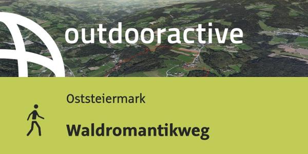 Wanderung in der Oststeiermark: Waldromantikweg