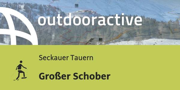 Schneeschuhwanderung in den Seckauer Tauern: Großer Schober
