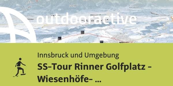 Schneeschuhwanderung in Innsbruck und Umgebung: SS-Tour Rinner Golfplatz - ...