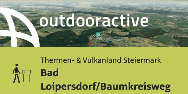 Themenweg im Steirischen Thermenland: Bad Loipersdorf/Baumkreisweg